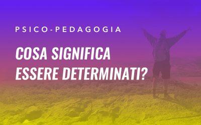 Cosa significa essere determinati?