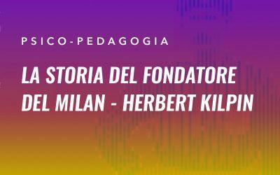 La storia del fondatore del Milan Herbert Kilpin