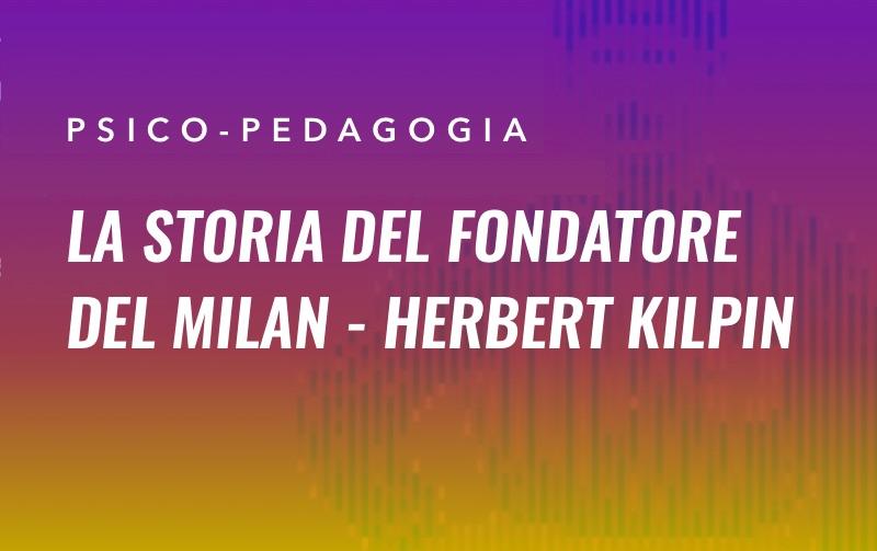 storia-fondatore-Milan-HERBERT-KILPIN
